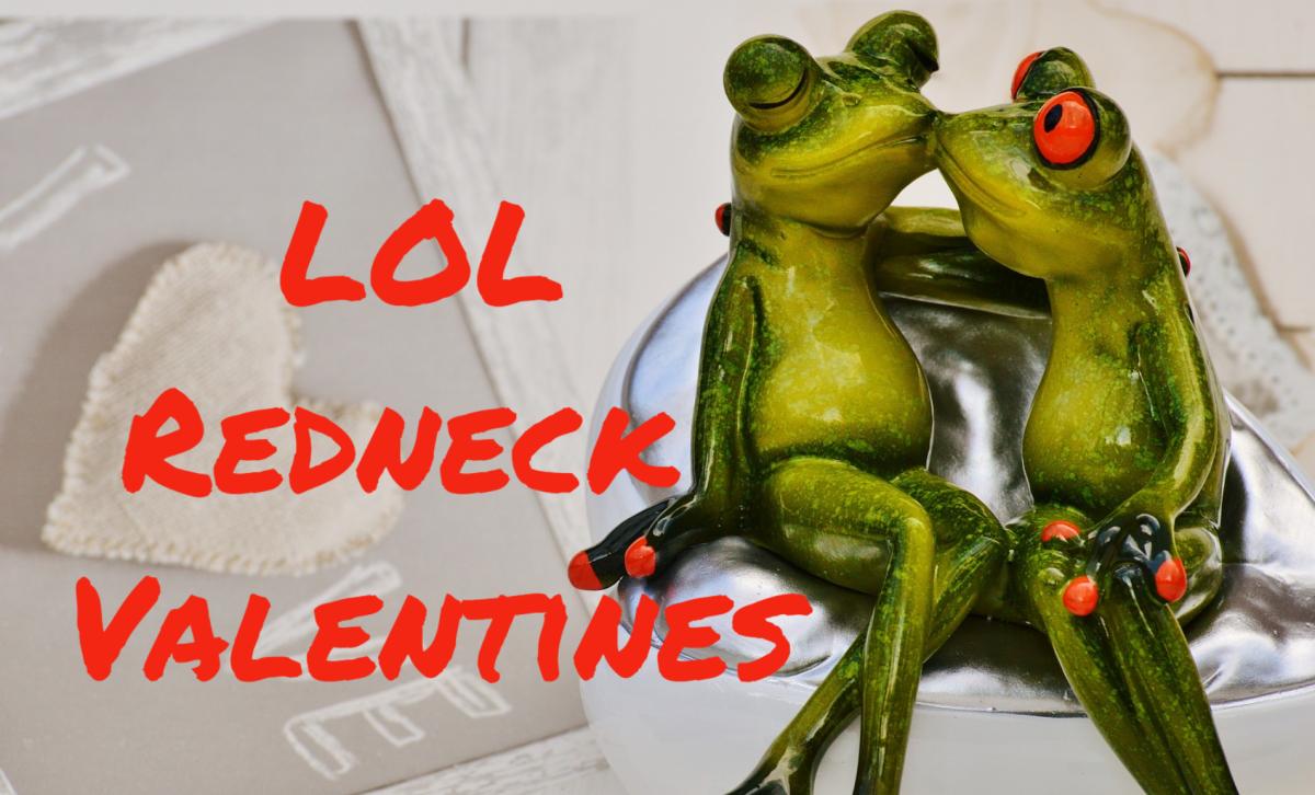 Redneck Valentines LOL