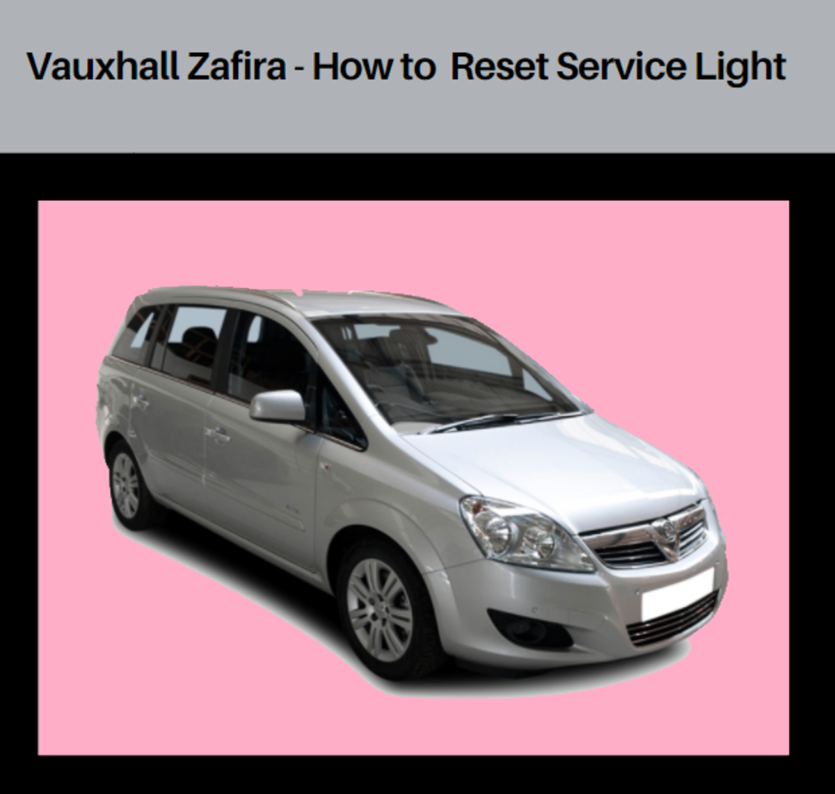 Vauxhall Zafira - How to Reset Service Light