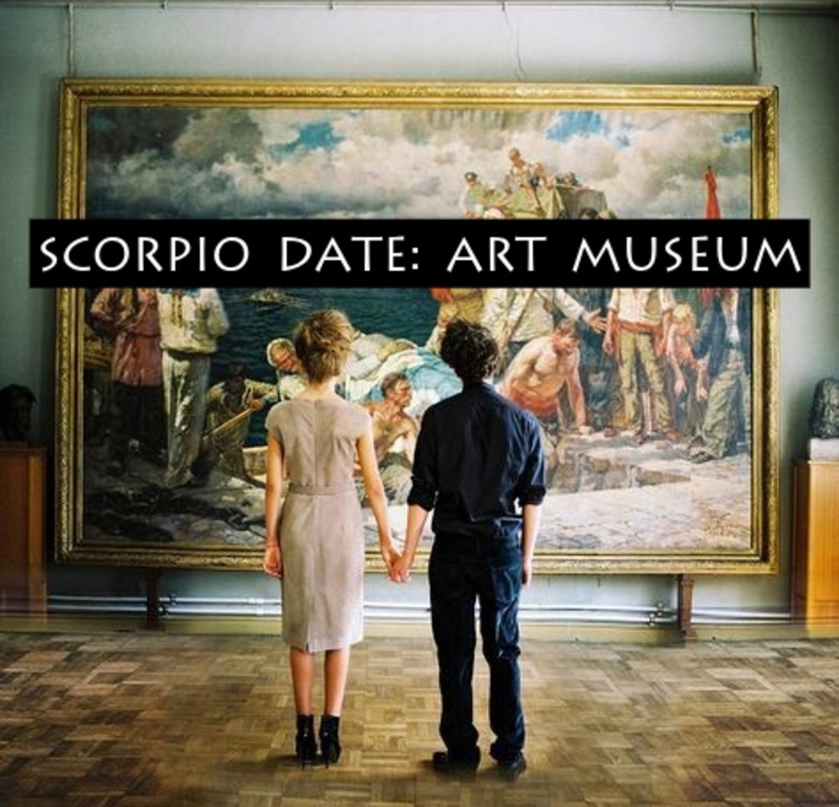 Take your Scorpio to a place that inspires his or her creativity. Art museums will inspire bold conversations. The Scorpio is always looking for the next idea to inspire their next project. They want a partner with a creative spirit.