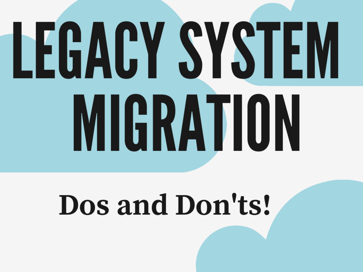 Legacy System Migration Do's and Don'ts