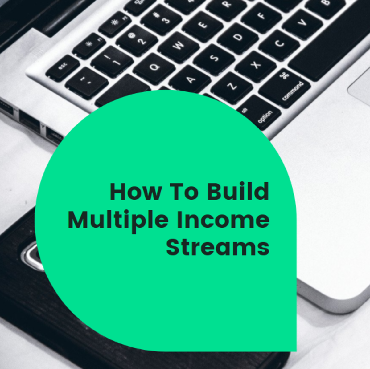 How To Build Multiple Income Streams.