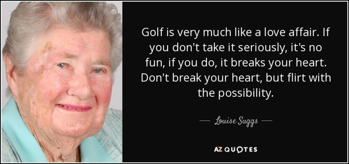 Louise Suggs Famous Quote