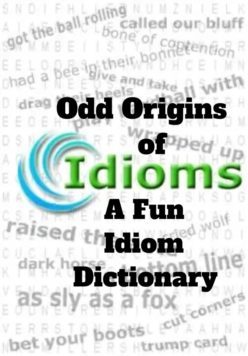 Odd Origins and Examples of Idioms: A Fun Idiom Dictionary