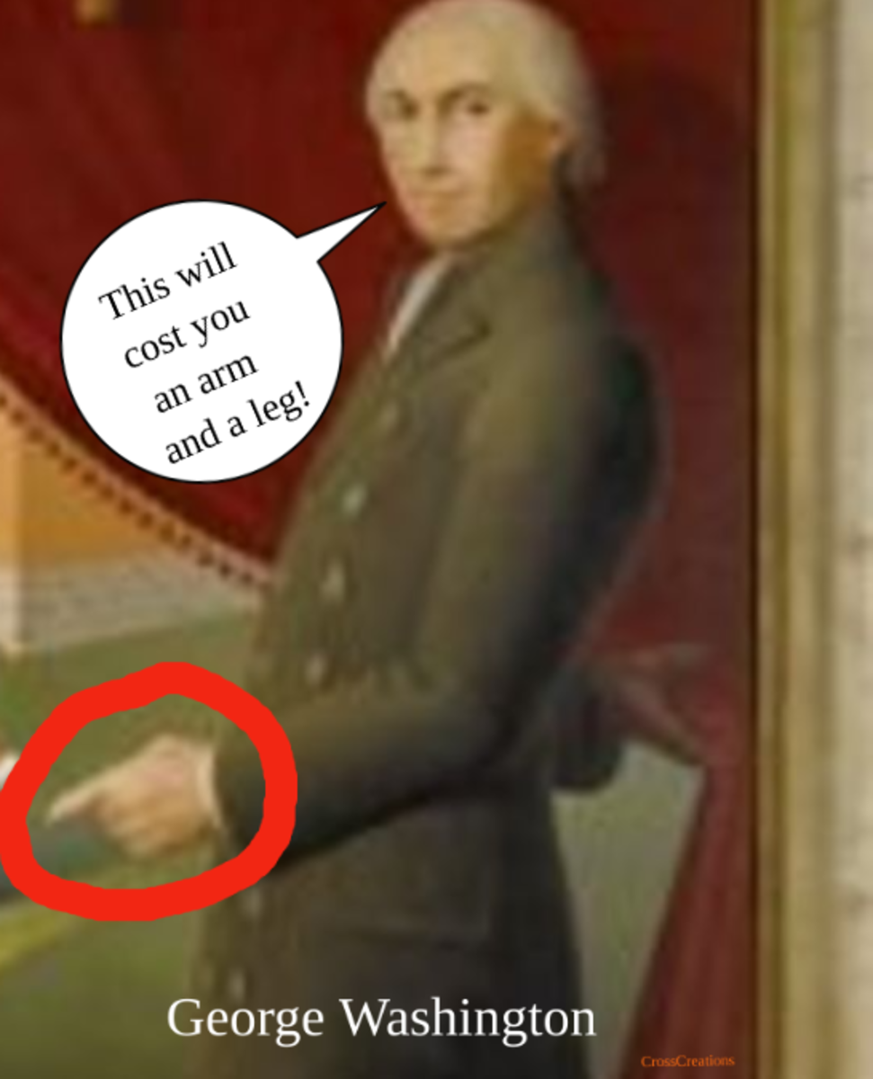 """""""This will cost an arm and a leg"""" ~ George Washington"""
