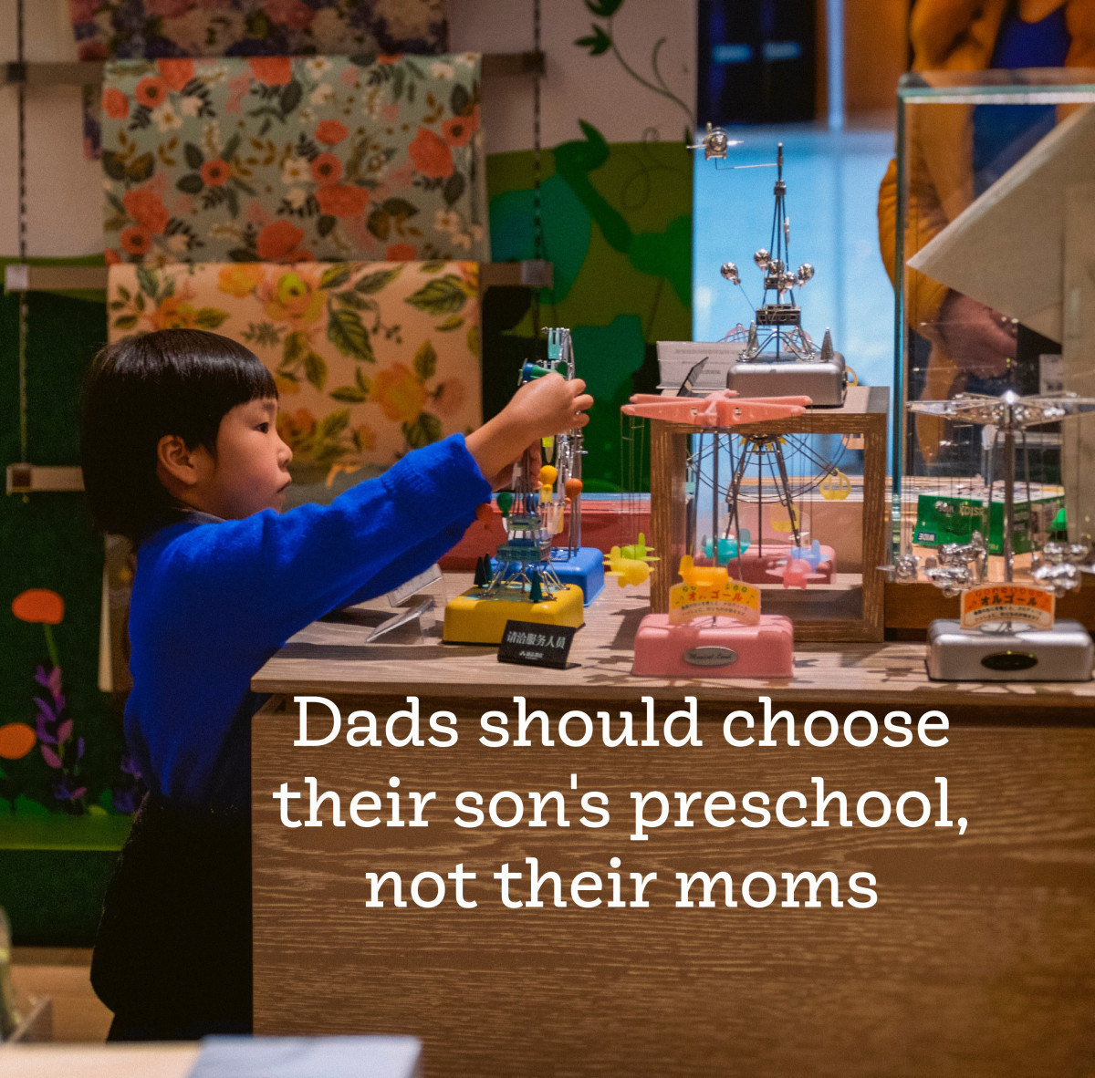 Why a Father Should Choose His Son's Preschool, Not His Mother