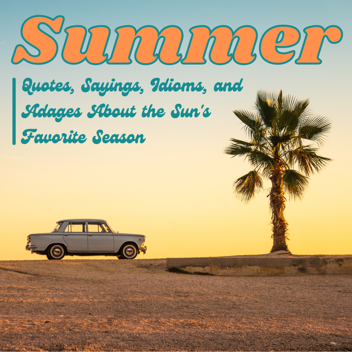 Our language is full of phrasal oddities and bits of arcane, seasonal wisdom about summer and its lot.