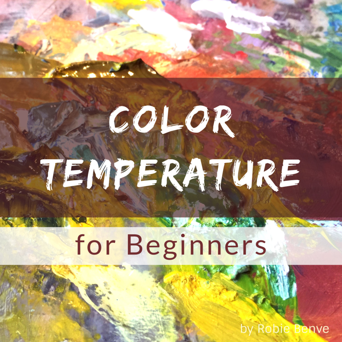 Color Temperature for Artists: Warm and Cool Hues in Painting