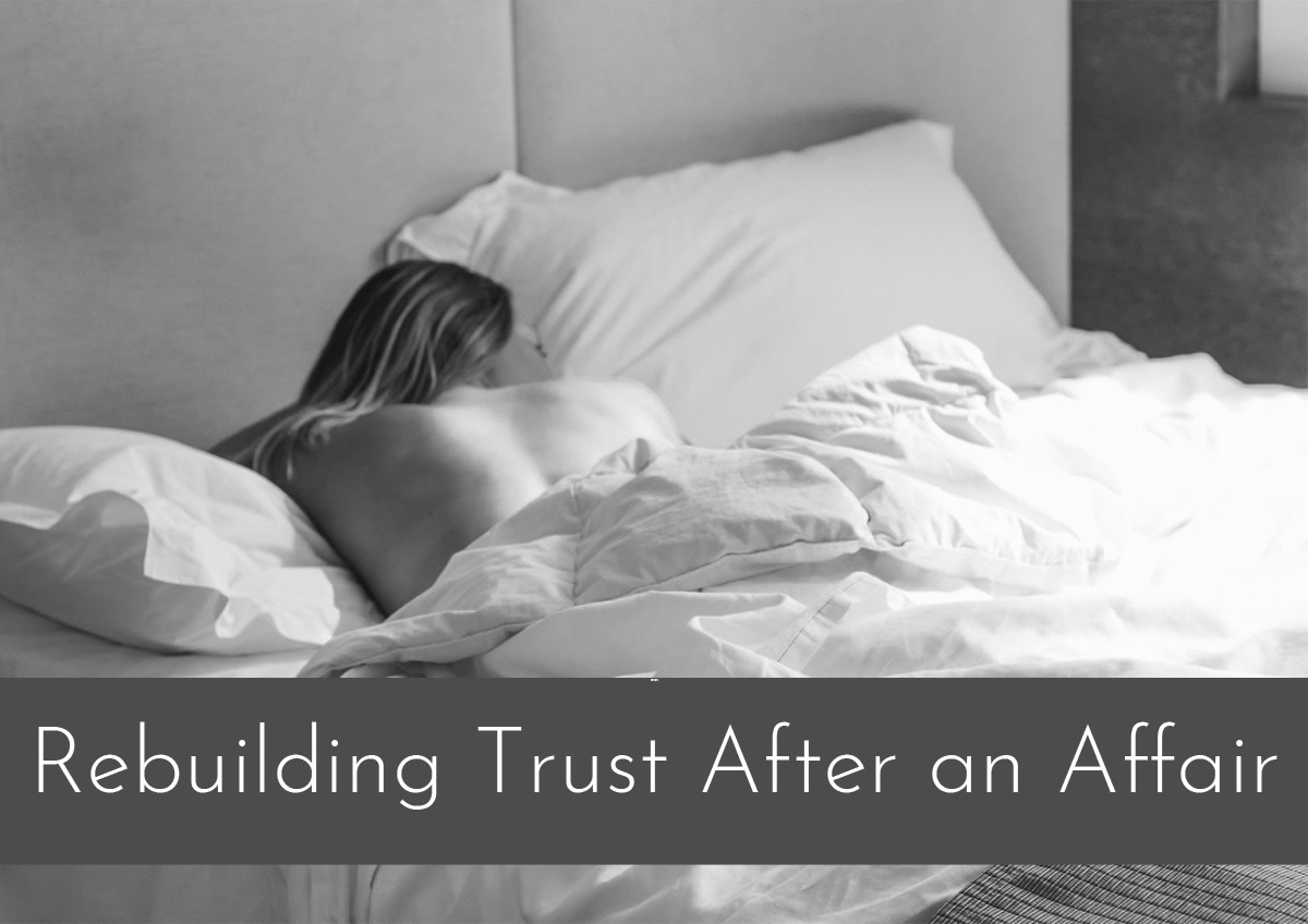 Rebuilding trust after an affair is extremely difficult.