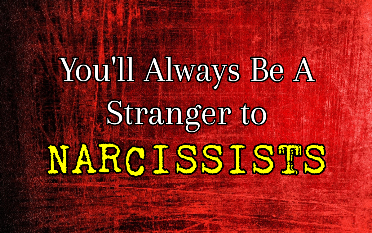 You Will Always Be A Stranger To A Narcissist