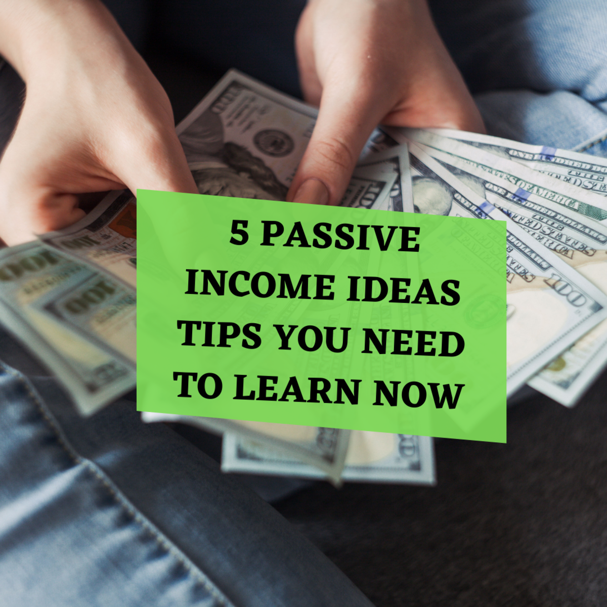 5 Passive Income Ideas Tips You Need To Learn Now