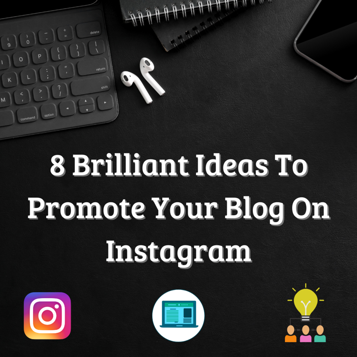 8 Brilliant Ideas To Promote Your Blog On Instagram