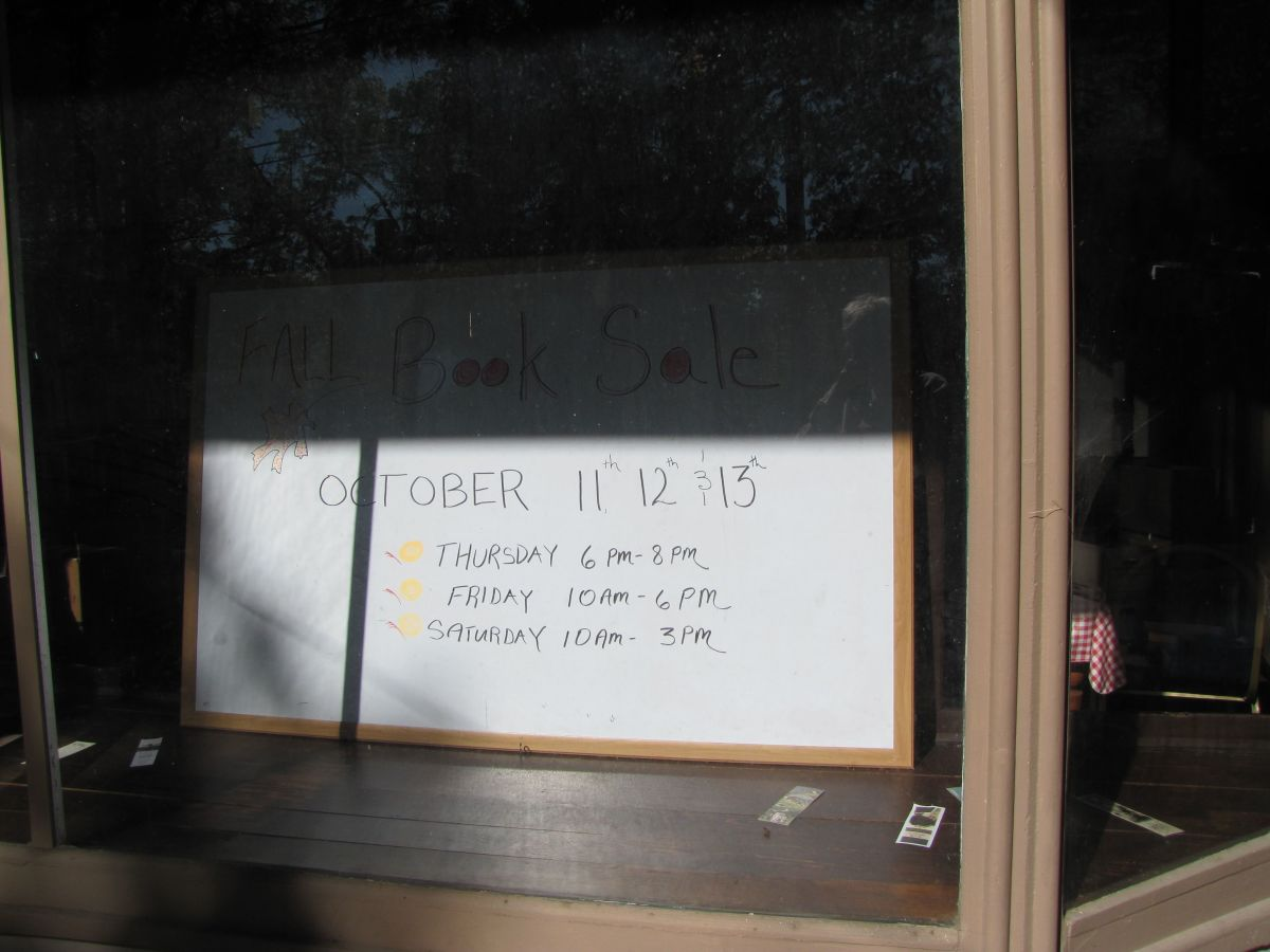 Here they wrote the times for the book sale on a white board. Unfortunately it doesn't look very professional and isn't very eye-catching.