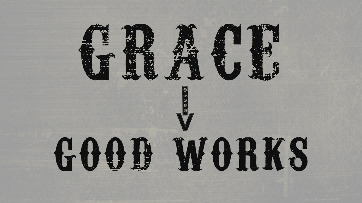 Good works before grace result in good deeds performed upon one's journey to perdition.
