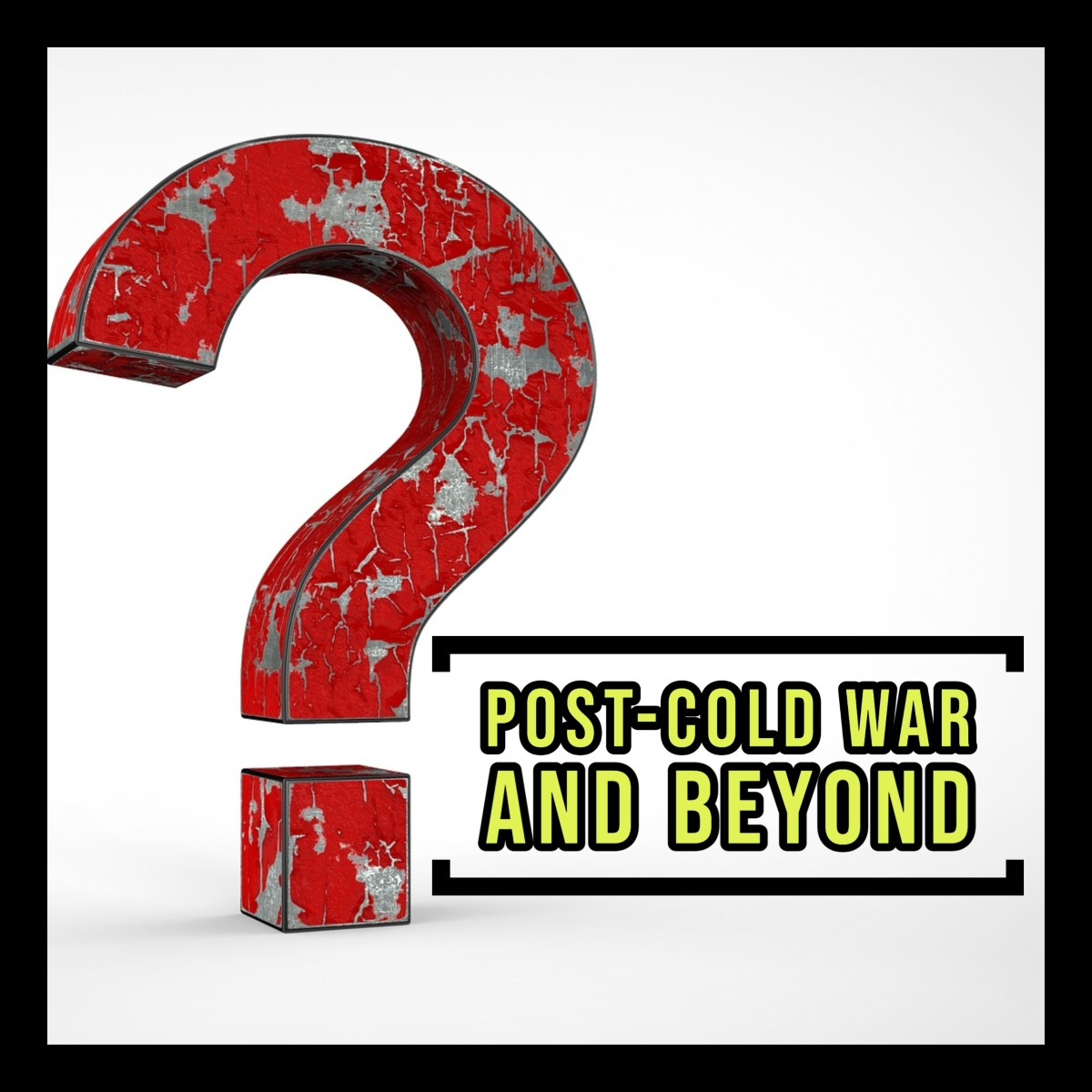 Research paper ideas for the post-cold war and Information Age.
