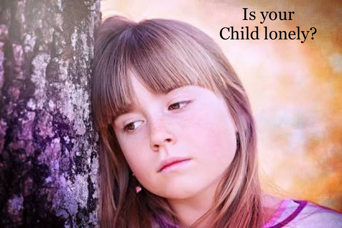 Are You Too Busy to Notice, That Your Child Is Lonely