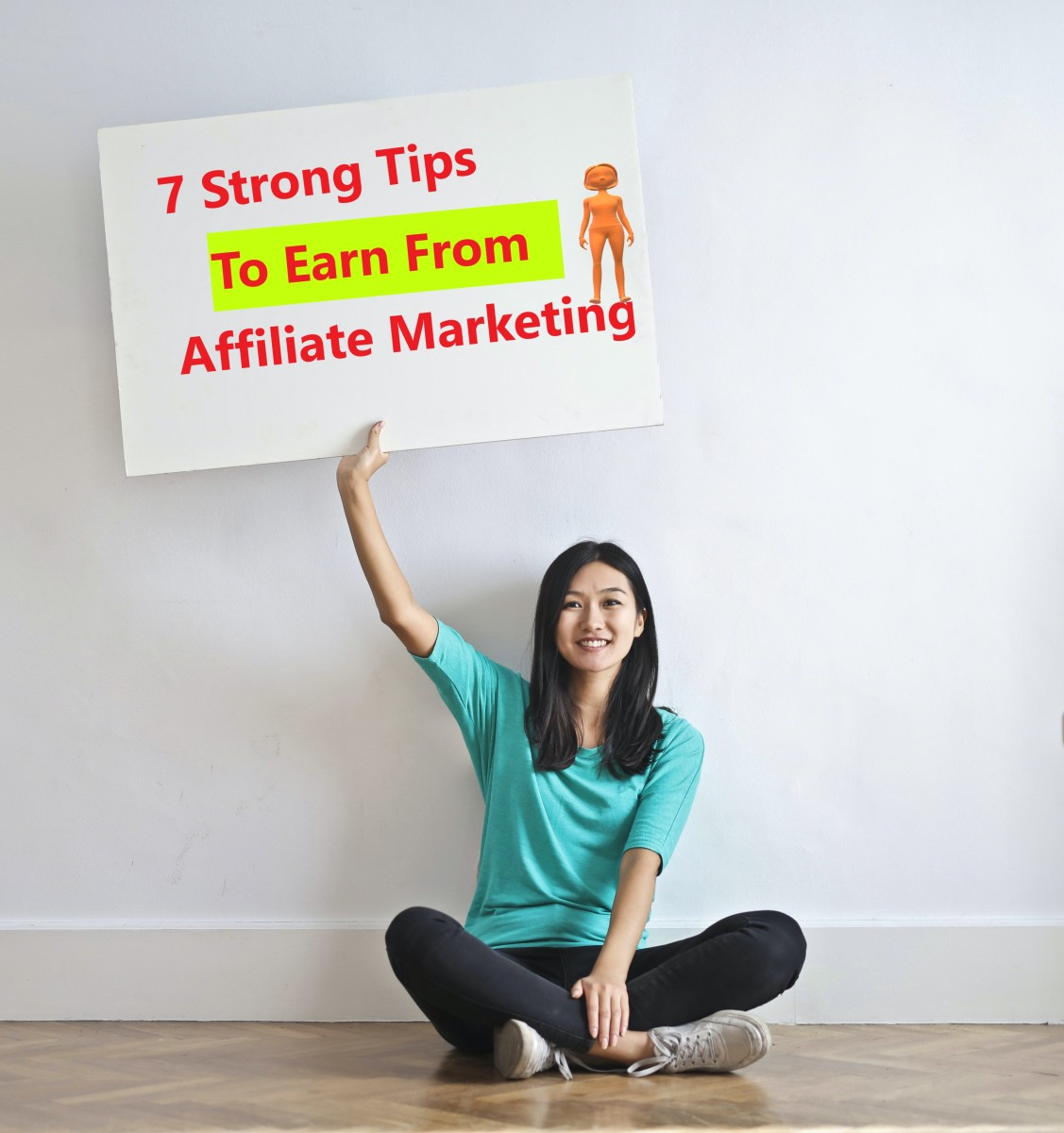 7 Strong Tips to Earn From Affiliate Marketing
