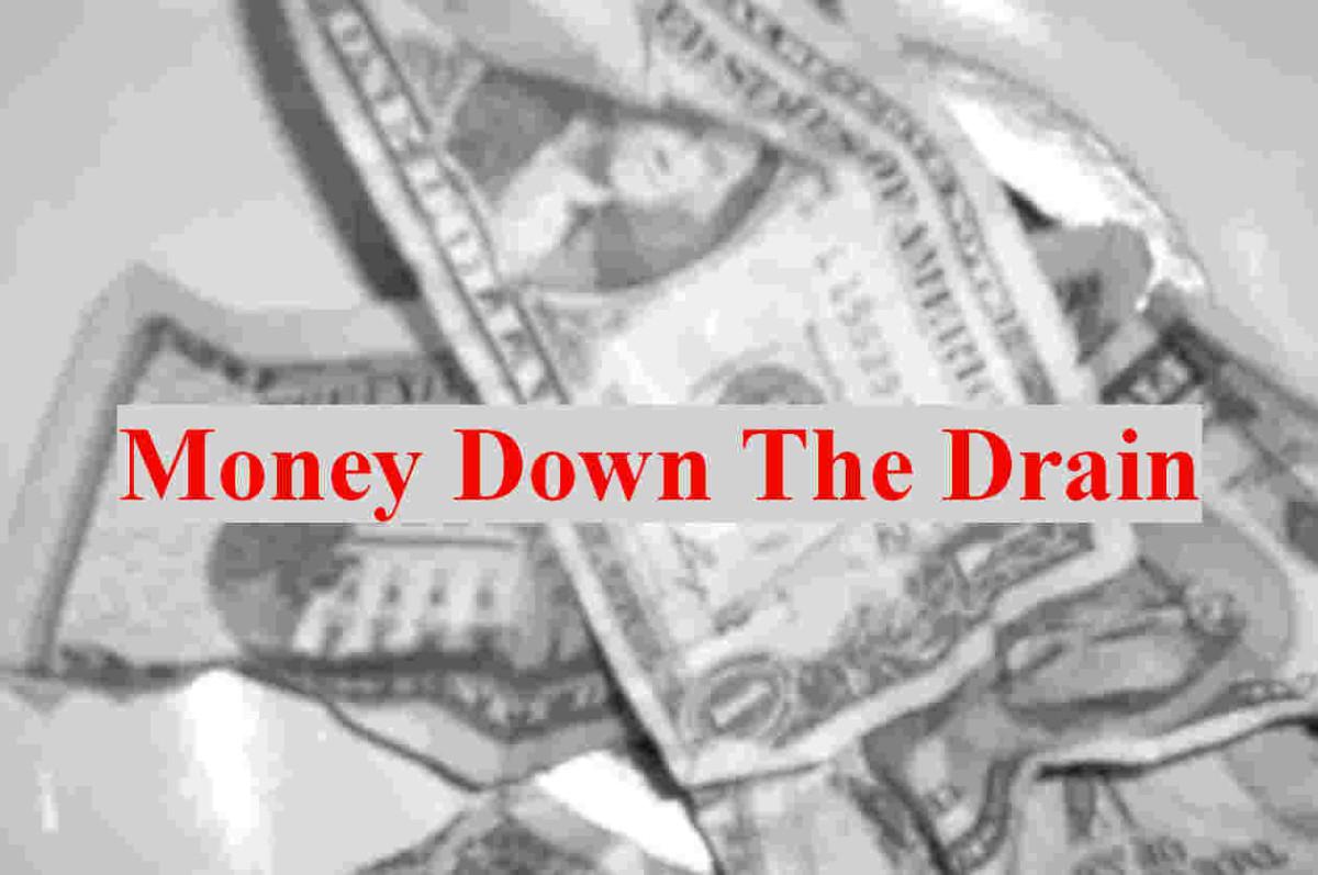 Our Tax Money Down The Drain
