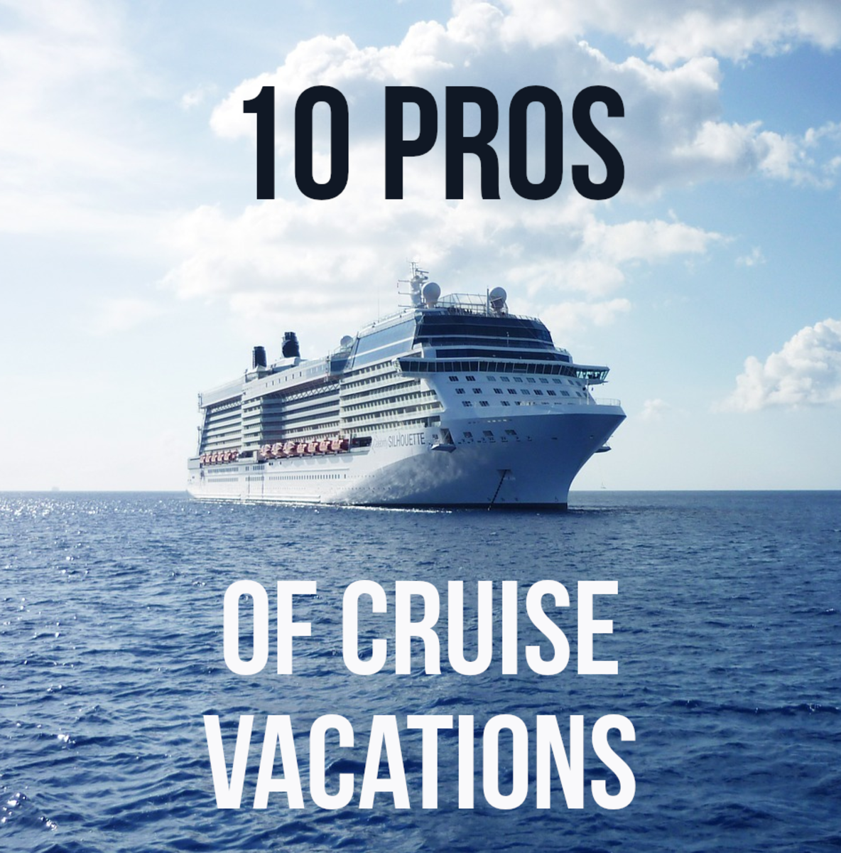 For 10 positives associated with cruise vacations, please read on...