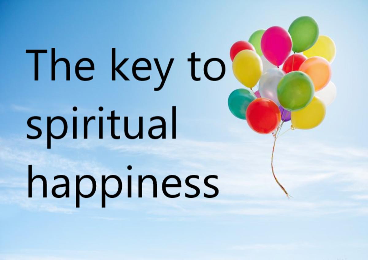 Worldly Happiness Versus Spiritual Happiness