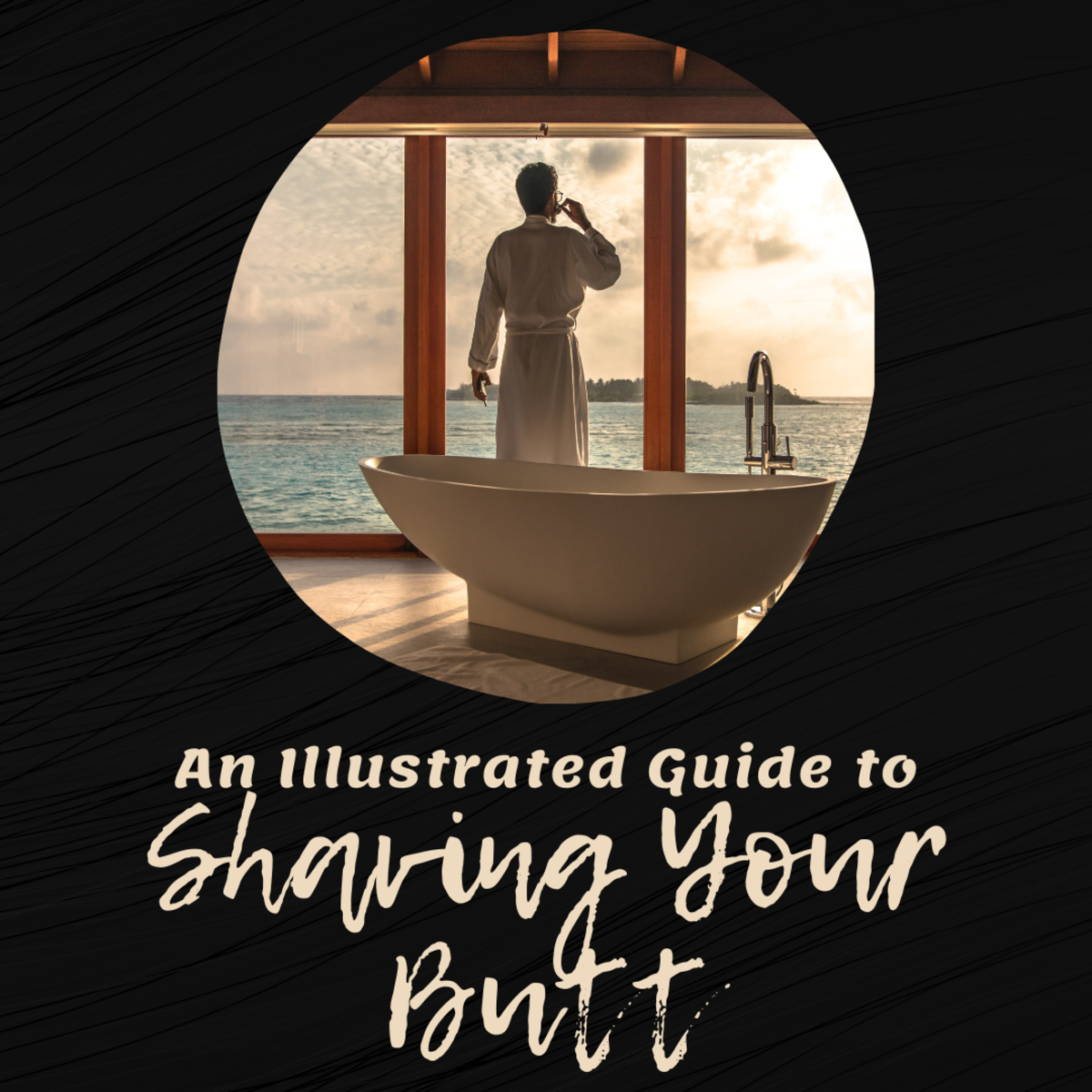 Want to shave the hair on your bum? Here's how.