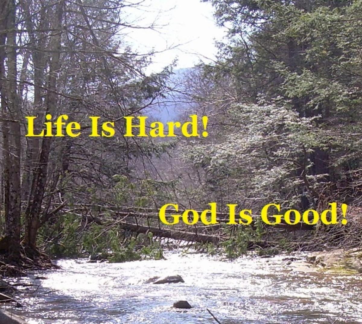 god-is-good-life-is-hard