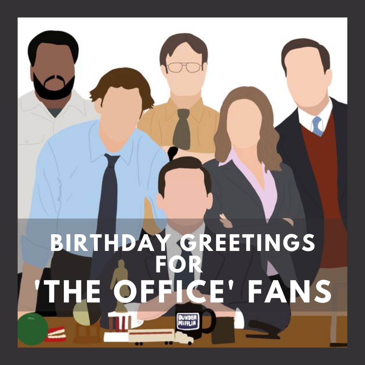 25+ Birthday Wishes for 'The Office' Fans