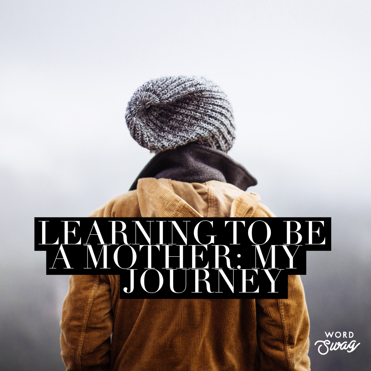 Learning to be a Mother: My Journey