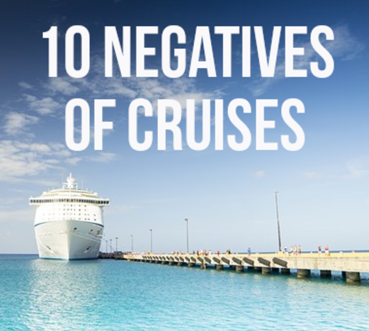 10 Downsides of Cruise Vacations