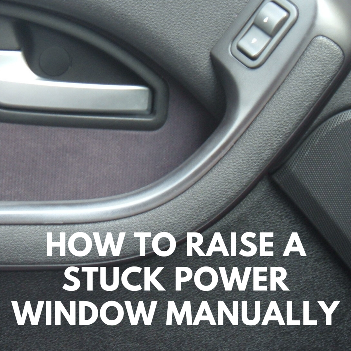 How to Raise a Stuck Power Window Manually