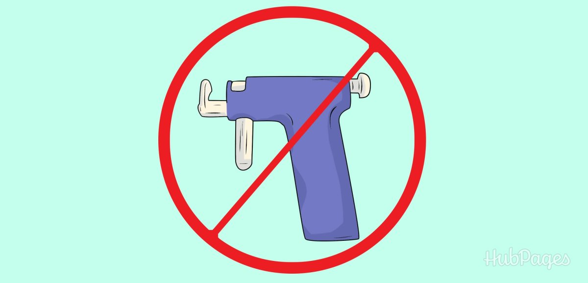 Avoid getting your ears pierced with a piercing gun.