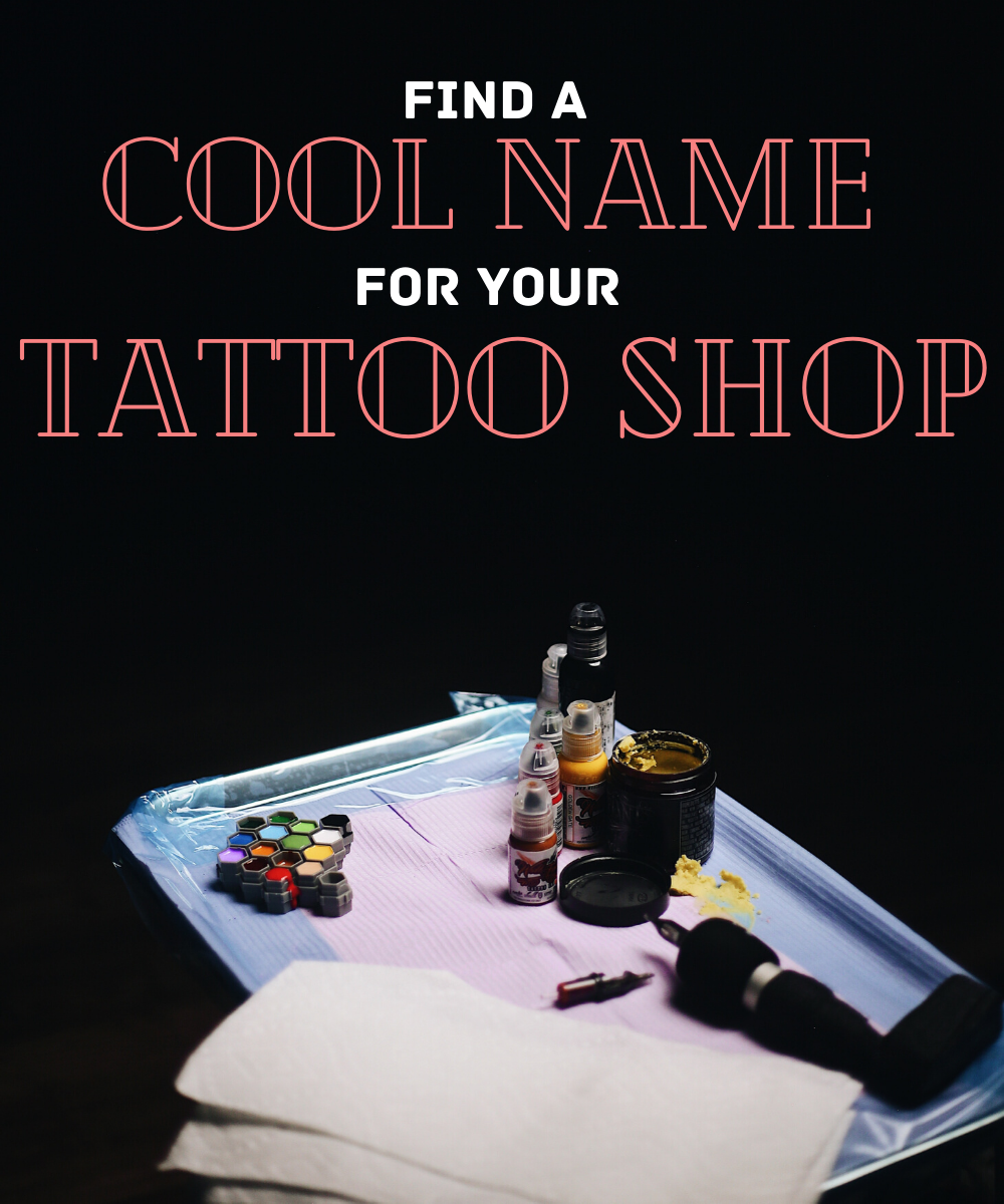 Find inspiration for naming your tattoo shop here.