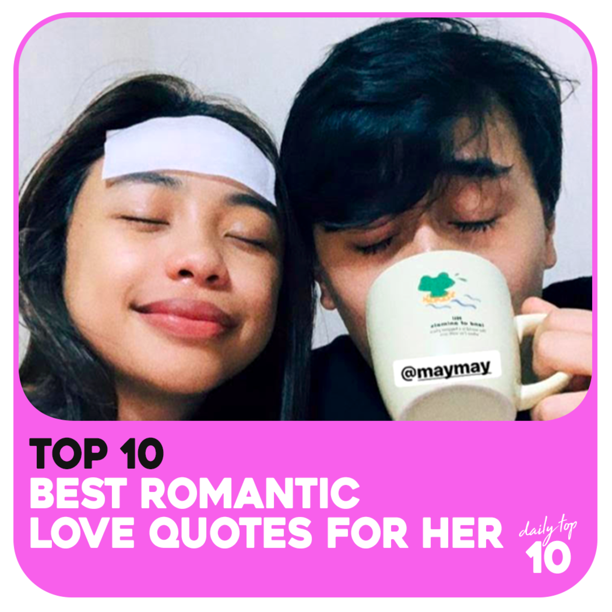 Top 10 Best Romantic Love Quotes for Her Featuring MayWard - Maymay Entrata & Edward Barber Photos