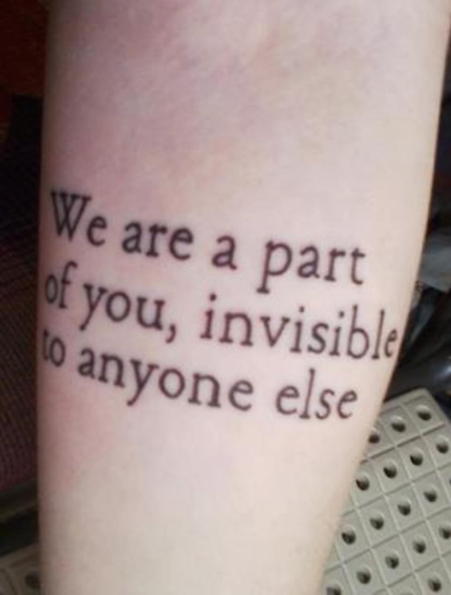 """We are part of you, invisible to anyone else."" -Harry Potter and the Deathly Hallows"