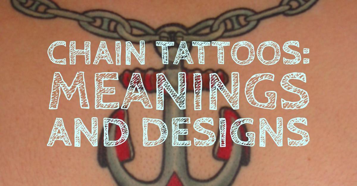 Chain Tattoo Designs Ideas Meanings Tatring