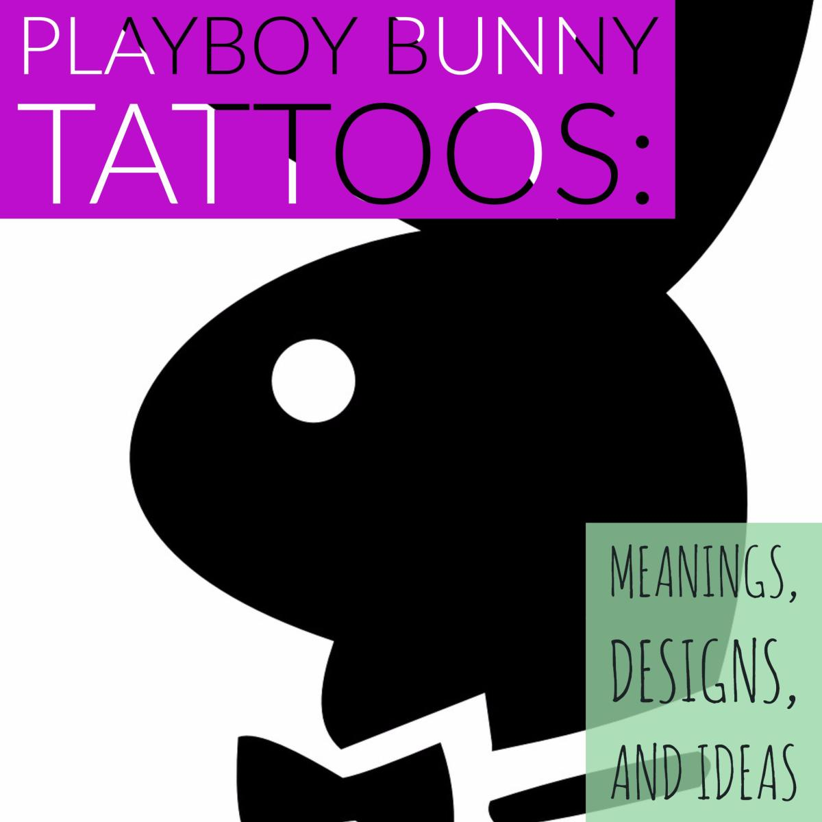 Learn more about the meaning behind a tattoo of the Playboy bunny, and see some tattoo designs for inspiration.