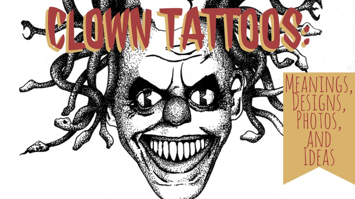 Clown Tattoos: Meanings, Designs, Photos, and Ideas