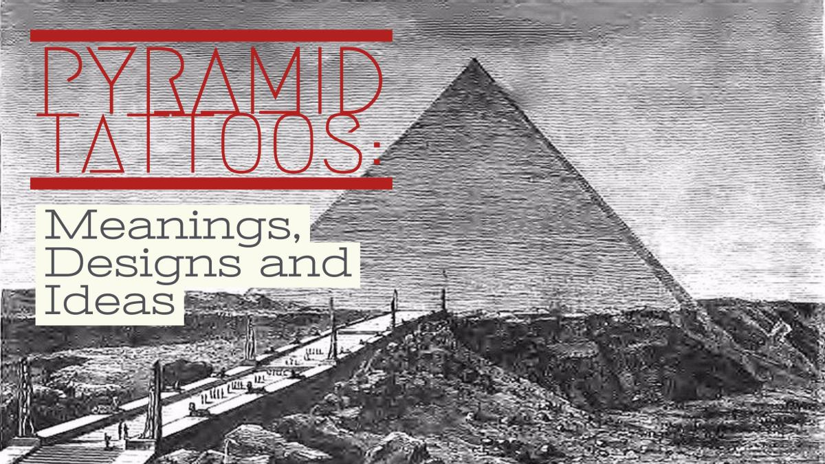 Pyramid Tattoos: Meanings, Designs and Ideas
