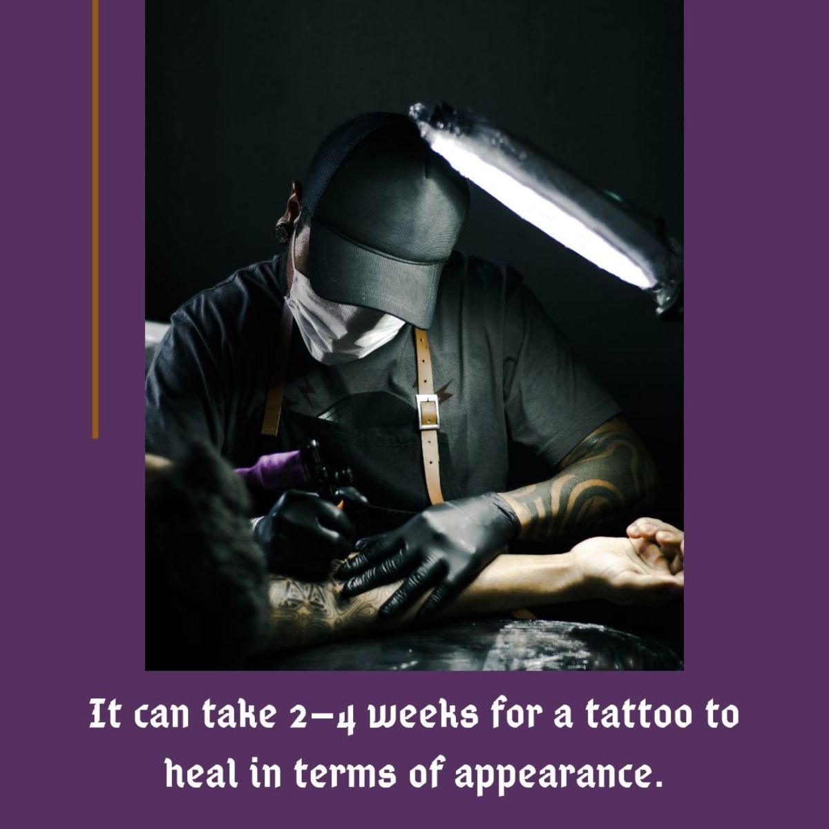 Tattoos take a while to heal, so make sure to take proper care of your new tattoo so that it heals as quickly as possible.