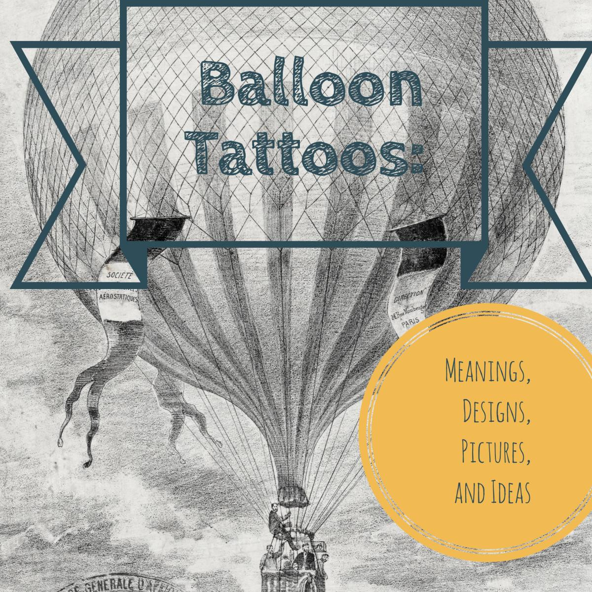 Balloon Tattoos: Meanings, Designs, Pictures, and Ideas