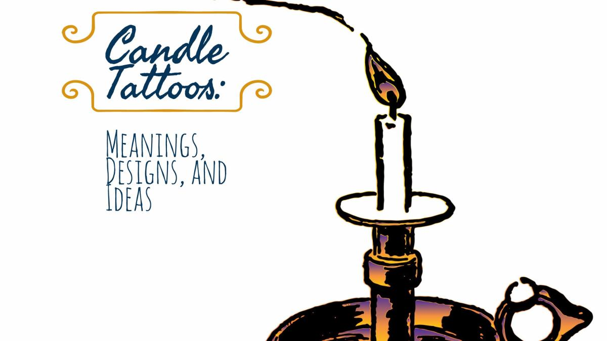 Candle Tattoos: Meanings, Designs, and Ideas