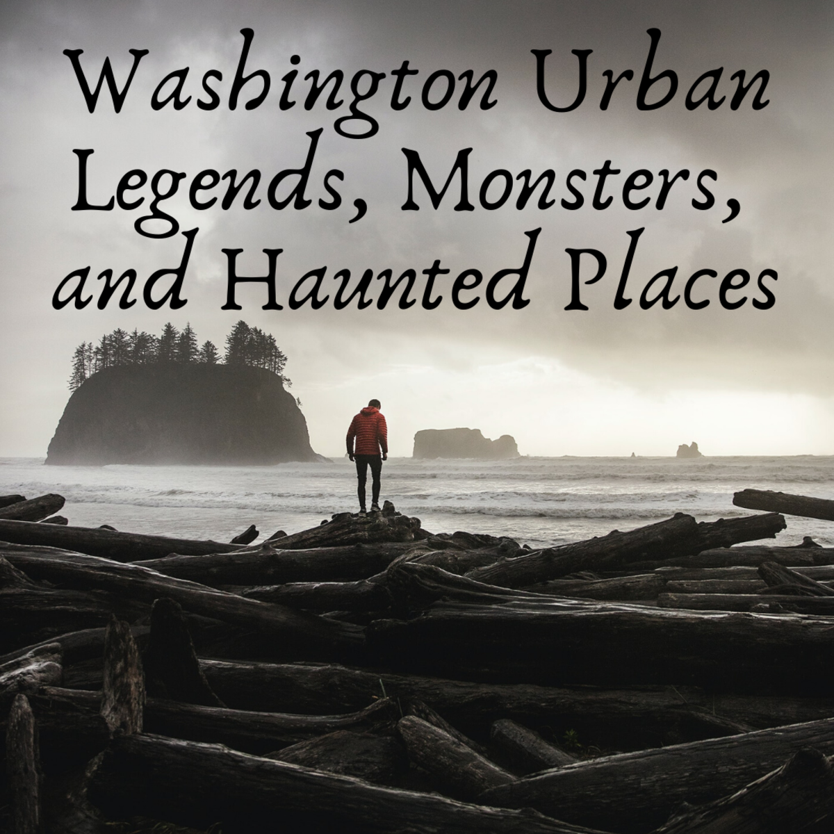 Washington Edition—Urban Legends, Monsters, and Haunted Places