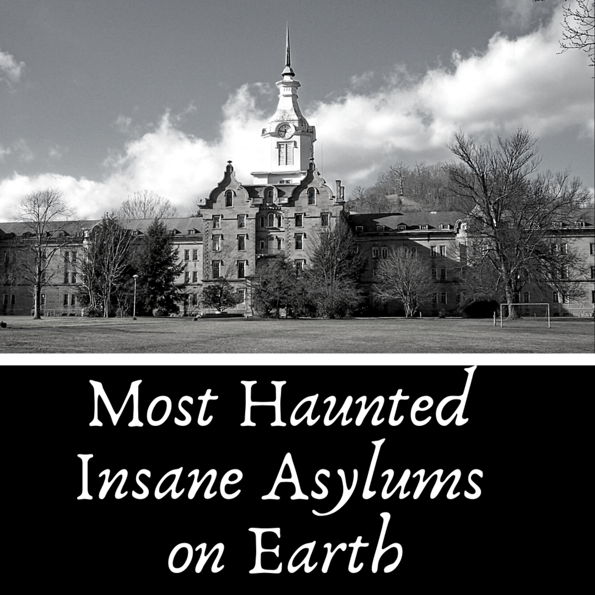 Some Of The Most Haunted Insane Asylums On Earth