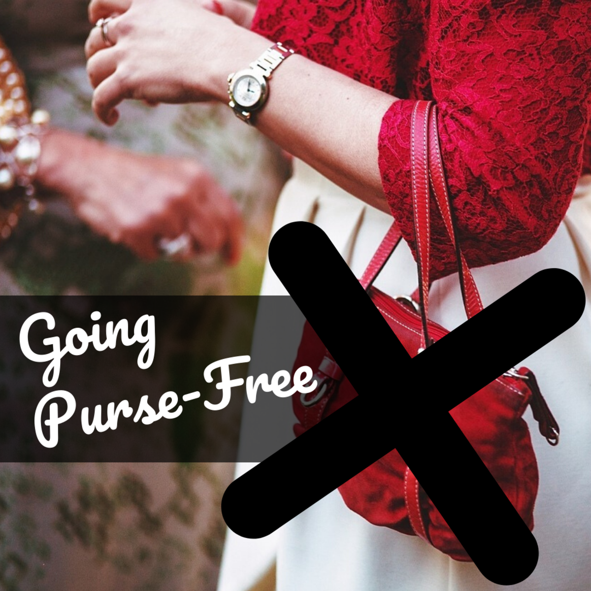 Do you really need everything that's in your purse? Consider going purse-free!