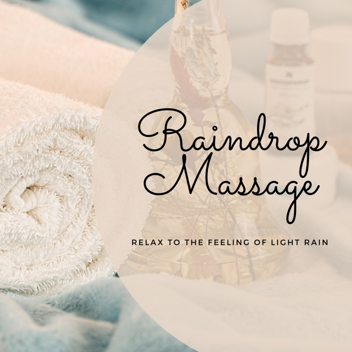Exploring the Raindrop Massage Technique