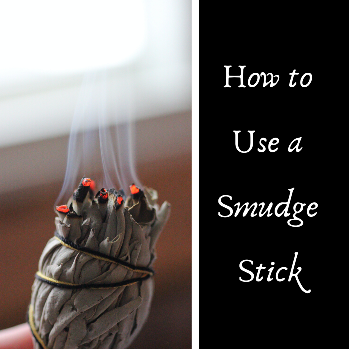 How to Use a Smudge Stick