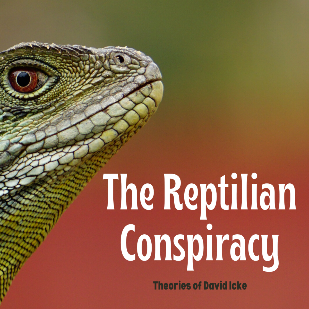 Examine the theories of alternate historian David Icke and other researchers who believe that shapeshifting reptilians have infiltrated human society.