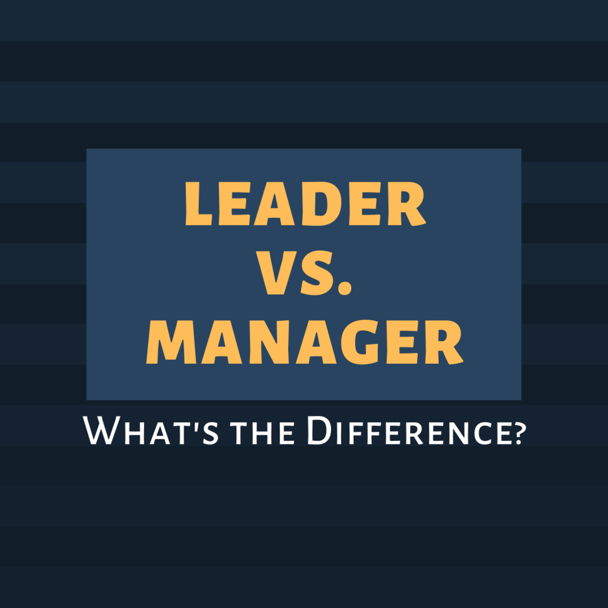 The Difference Between a Leader and a Manager