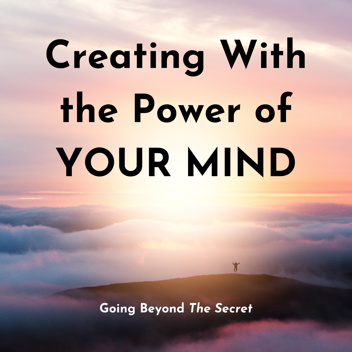 How to Create With Your Mind Power
