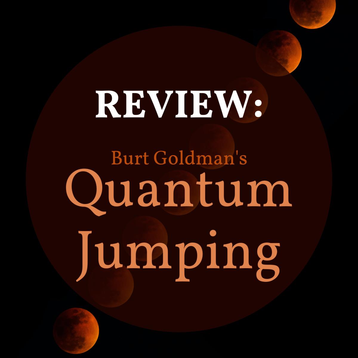 Review of Burt Goldman's Quantum Jumping Intro Training Set