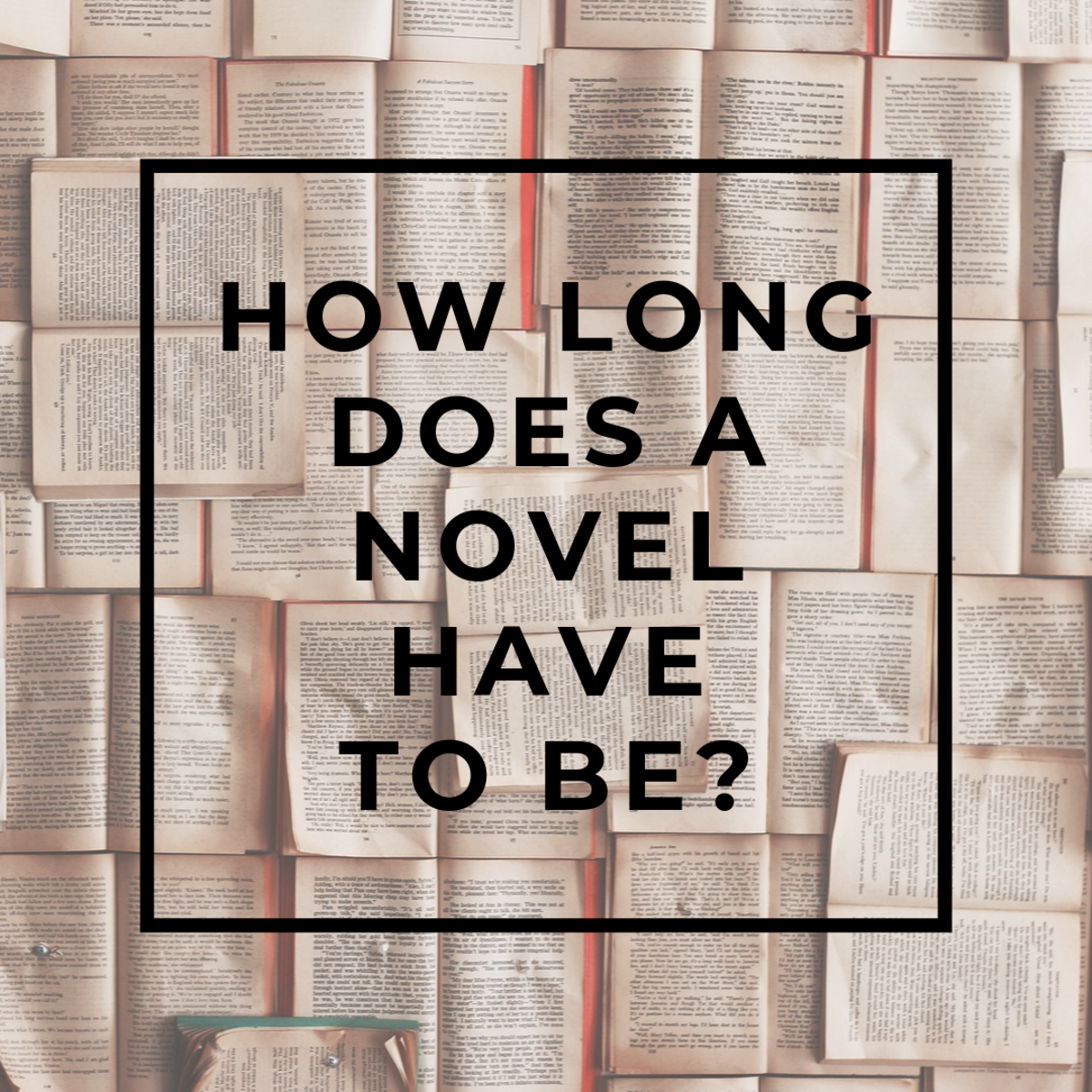 How Long Does a Novel Have to Be?